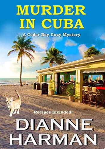 Murder in Cuba: A Cedar Bay Cozy Mystery (Cedar Bay Cozy Mystery Series Book 8) by [Harman, Dianne]