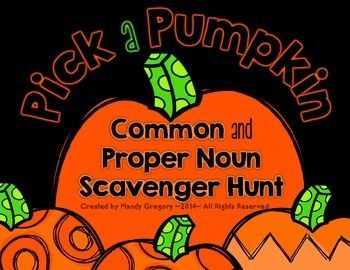 New Fall Freebie!Pick a Pumpkin Scavenger Hunt!This whole-group activity is perfect for getting kids up and out of their seats while practicing recognizing common or proper nouns. Post the pumpkin cards around the room in random order. Students hunt around the room for the cards, identifying the word on the pumpkin as a common or proper noun, and complete the recording sheet.