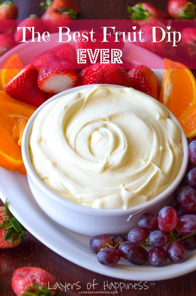 The Best Fruit Dip Ever - 1 (32 ounce) container Low-Fat Vanilla Yogurt 1 (8 ounce) container Lite Cool Whip 1 (3.4 ounce) box dry vanilla pudding mix Fruit for serving Chill for 30 Minutes and serve!
