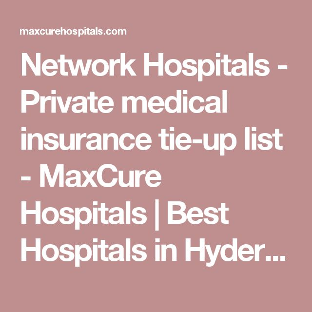 Network Hospitals - Private medical insurance tie-up list - MaxCure Hospitals | Best Hospitals in Hyderabad, Best Hospitals Hyderabad, Hospitals in Hyderabad, Best Heart Hospitals Hyderabad, Top Hospitals Hyderabad, Leading Hospitals Hyderabad, Good Hospitals Hyderabad, Hyderabad Hospitals, Madhapur Hospitals, Best Hospitals in Madhapur