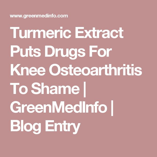 Turmeric Extract Puts Drugs For Knee Osteoarthritis To Shame | GreenMedInfo | Blog Entry