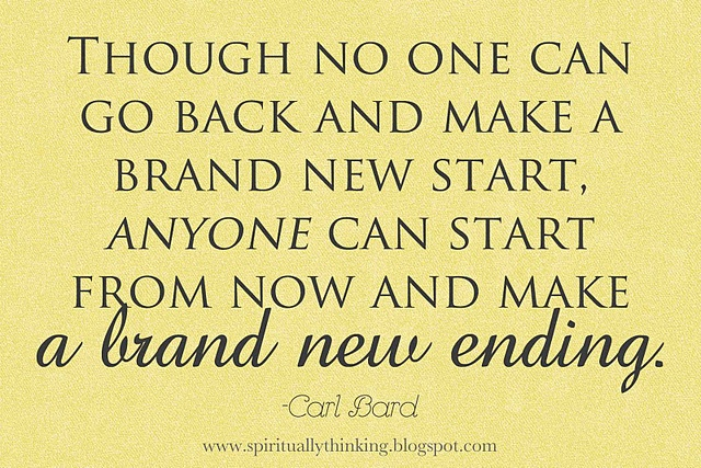 Anyone...: New Start, Branding New, Wisdom, So True, Things, Carl Bard, Quotessayingsfunni Pictures, Inspiration Quotes, Spiritual Speaking