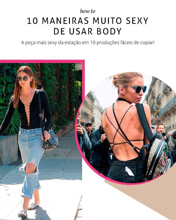 O body é uma dessas peças de roupas que chegaram para ficar. Veja com usar e deixar o seu look super sexy.