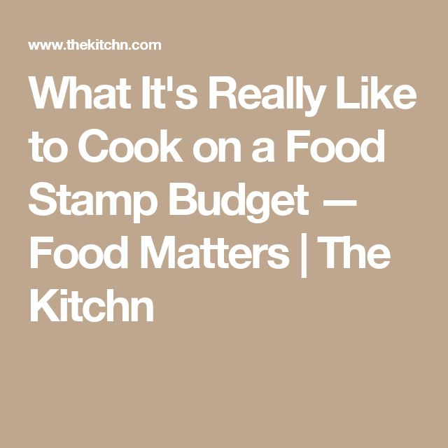 What It's Really Like to Cook on a Food Stamp Budget — Food Matters | The Kitchn