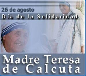 26  de Agosto – Día de la Solidaridad – Recordamos a la Madre Teresa de Calcuta http://www.yoespiritual.com/biografia/26-de-agosto-dia-de-la-solidaridad-recordamos-a-la-madre-teresa-de-calcuta-videos.html