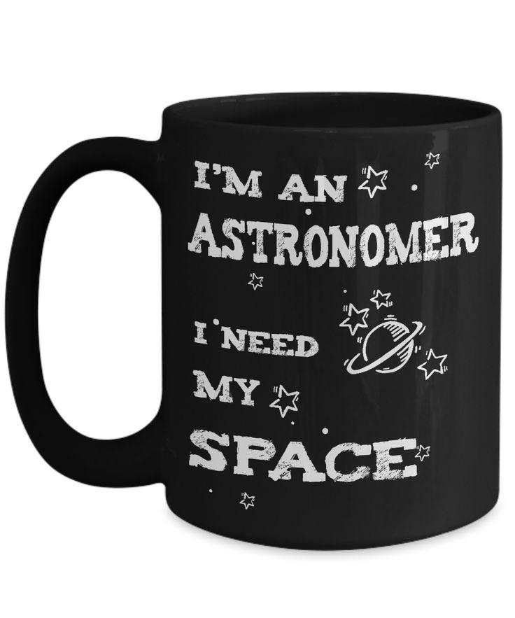 Astronomer Gift Mug - I Need My Space  #gift#astronomy #FunnyScienceMug #ScienceHumor #ScienceGift $19.97