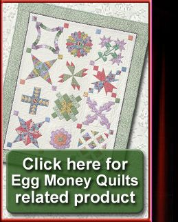 30 best Quilting - Egg Money Quilts images on Pinterest | Eggs, I ... : egg money quilts by eleanor burns - Adamdwight.com