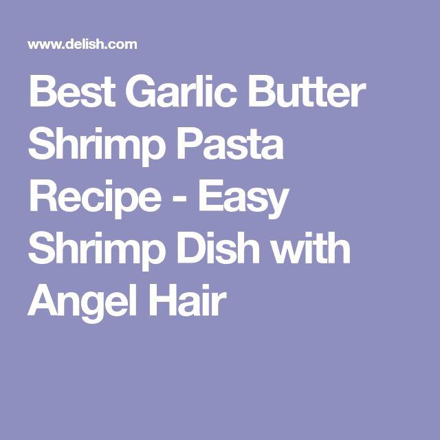 Best Garlic Butter Shrimp Pasta Recipe - Easy Shrimp Dish with Angel Hair