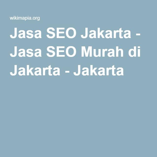 Jasa SEO Jakarta - Jasa SEO Murah di Jakarta - Jakarta