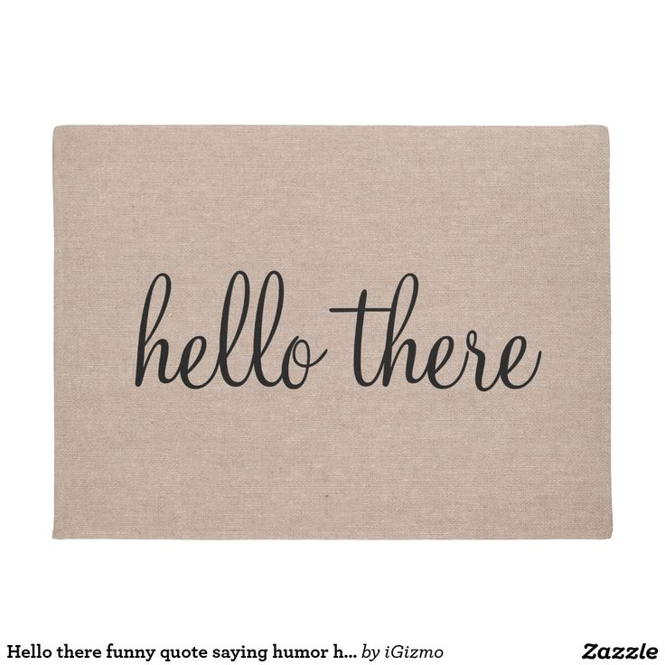 Hello there funny quote saying humor hipster burlap doormat