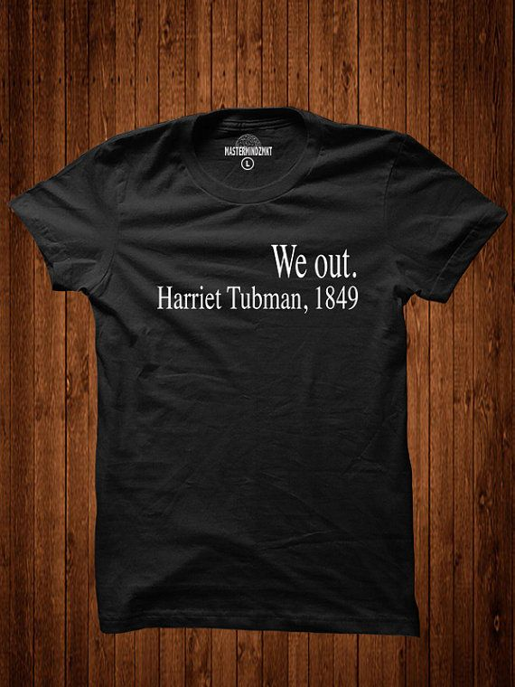 We Out Harriet Tubman Black History Civil rights by MASTERMINDZMKT