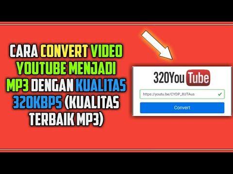 Cara Menyimpan Video Youtube Jadi Music Mp3 Kualitas 320kb S Terbaru 2021 Youtube In 2020 Youtube