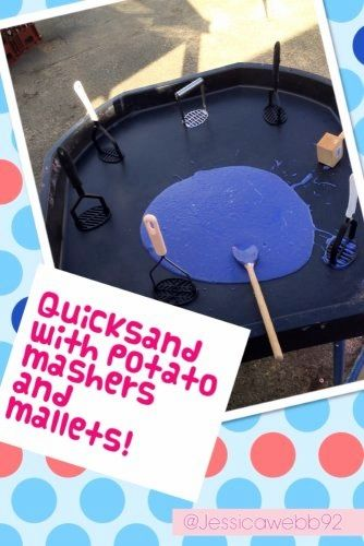 Quicksand (3 cups of sand, 2 bags of cornflour, a squirt of paint and a little water mixed together) with potato mashers and mallets. EYFS