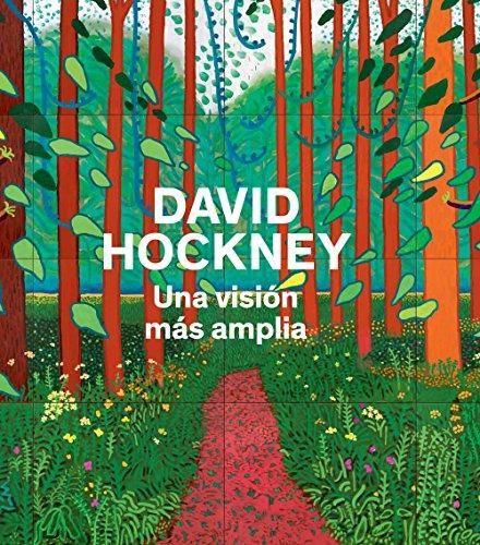 David Hockney. Una visión más amplia