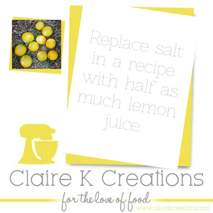 replace salt with lemon juice. #tip #cooking #options #foodblogger #clairekcreations