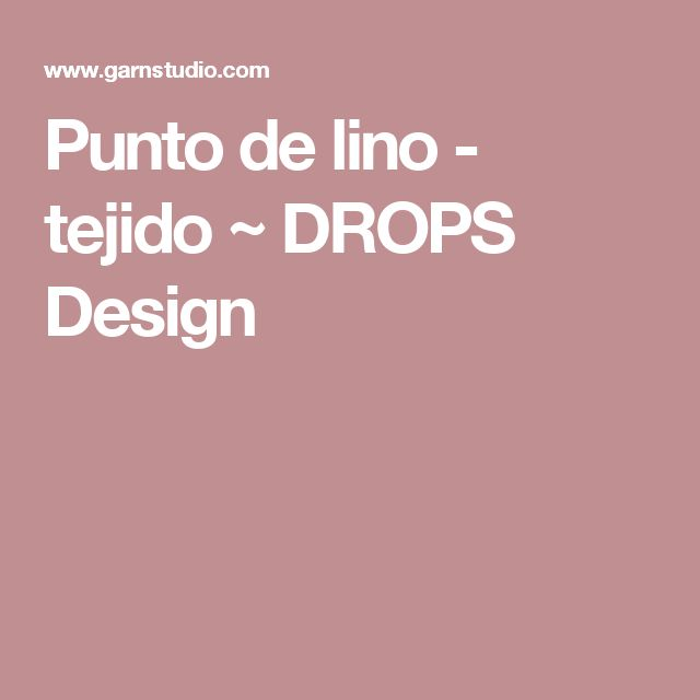 Punto de lino - tejido ~ DROPS Design