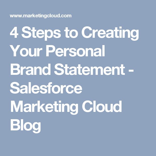 4 Steps to Creating Your Personal Brand Statement - Salesforce Marketing Cloud Blog