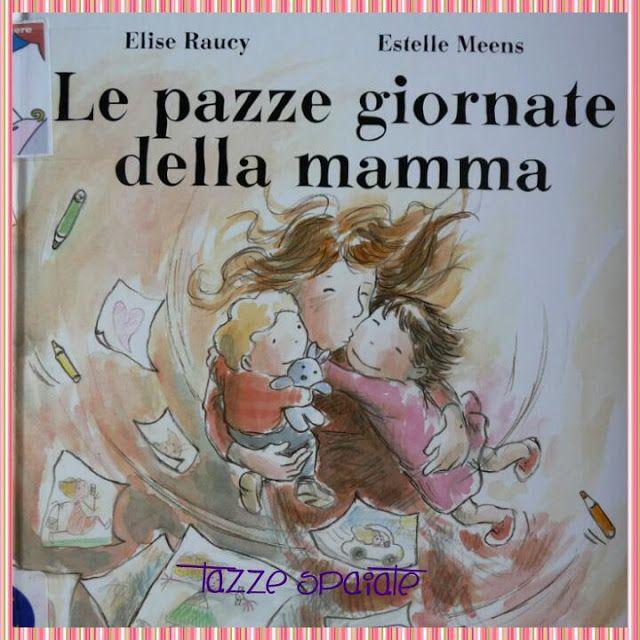 Tazze Spaiate: Le pazze giornate della mamma / Elise Raucy & Este...