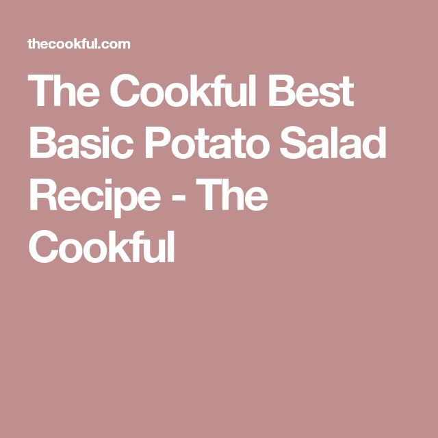 The Cookful Best Basic Potato Salad Recipe - The Cookful