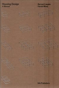 Housing Design: A Manual _ Harald Mooij, Bernard Leupen