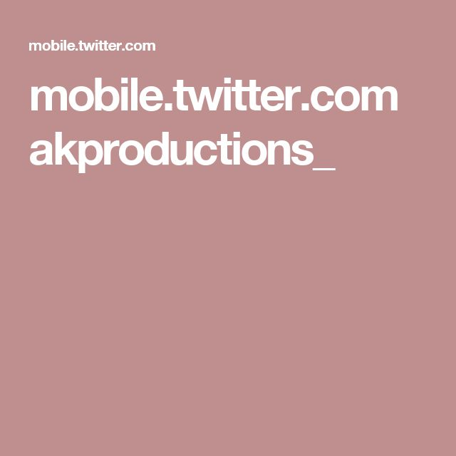mobile.twitter.com akproductions_