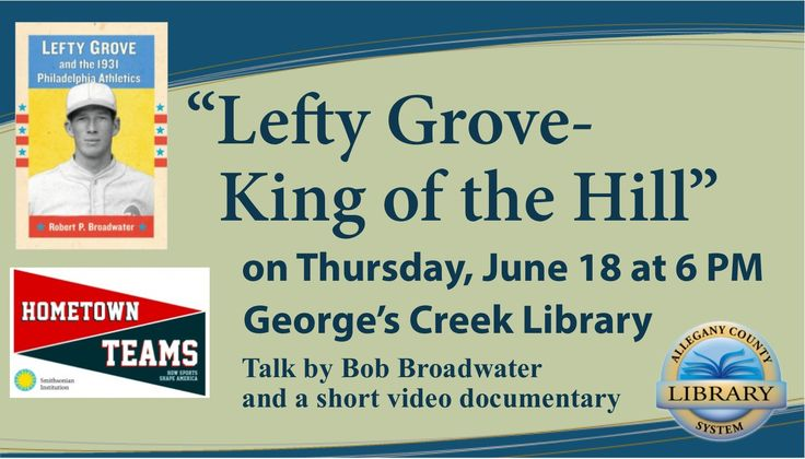 Lefty Grove-KIng of the Hill will be presented by Bob Broadwater on June 18 at 6 PM.