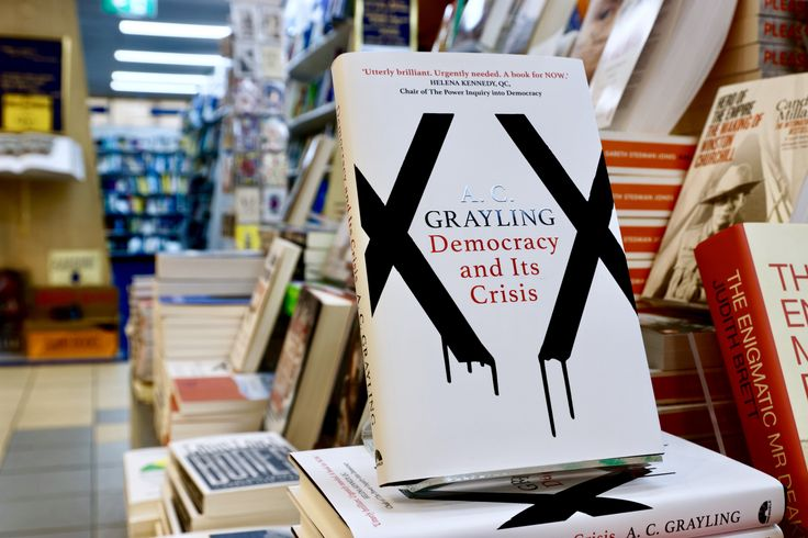 A. C. Grayling's brilliance is back with Democracy and Its Crisis, an investigation of democracy, why it seems unable to hold up against the forces it was designed to manage, and why it matters.