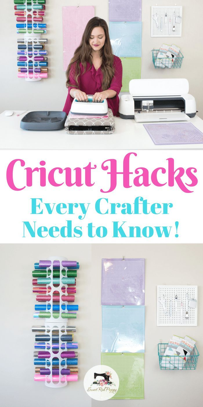 Cricut Hacks Every Crafter Needs To Know to Organize Tools, Get the Most of out Their Purchases and Save Time and Money!
