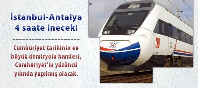 İstanbul-Antalya 4 saate inecek habermedya.com