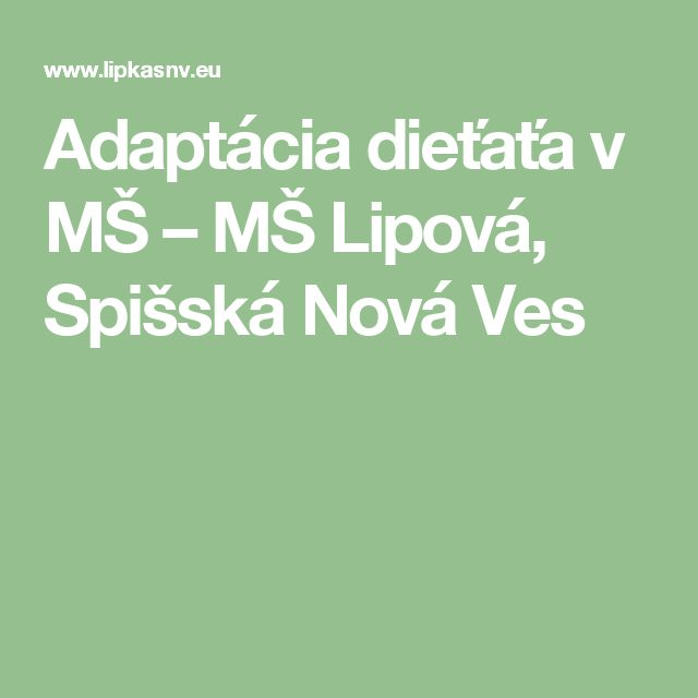 Adaptácia dieťaťa v MŠ – MŠ Lipová, Spišská Nová Ves