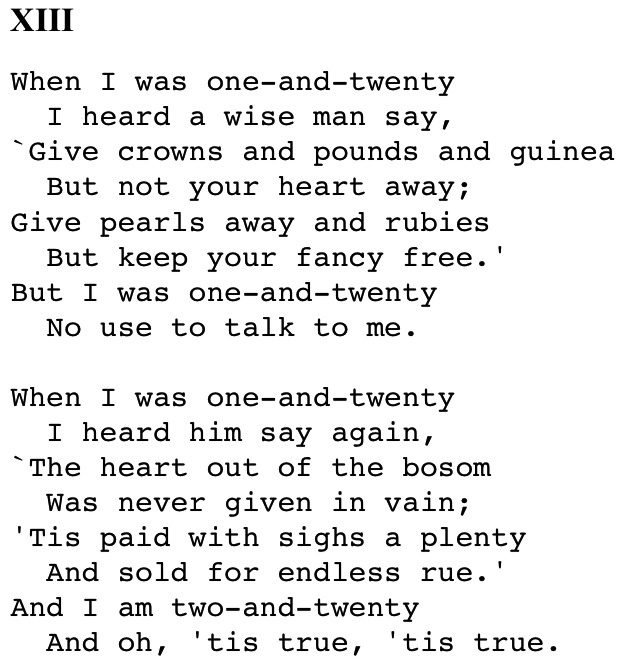 by essay housman i one twenty when Compare and contrast the two poems: to an athlete dying young (by: a e housman) & when i was one-and-twenty (by: a e housman.