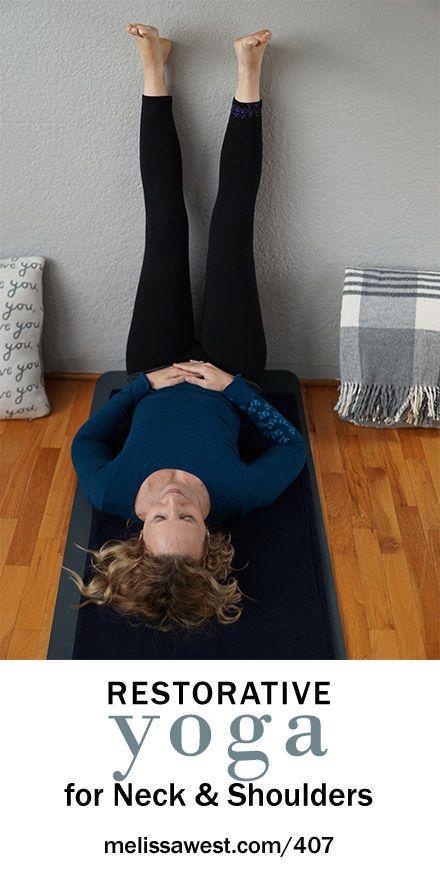 Restorative Yoga   Restorative Yoga for Neck and Shoulders   Yoga with Dr. Melissa West 407