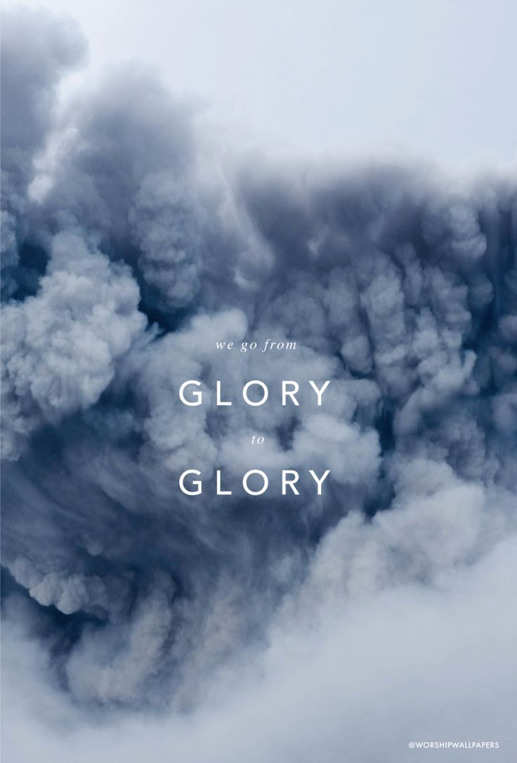 """""""Glory to Glory"""" by William Matthews & Bethel Music // Phone screen format // Like us on Facebook www.facebook.com/worshipwallpapers // Follow us on Instagram @worshipwallpapers"""