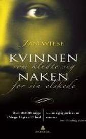 Kvinnen som kledte seg naken for sin elskede - Jan Wiese
