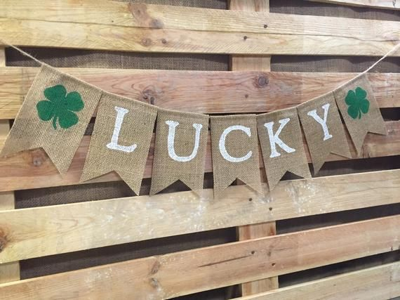 LUCKY Banner, St. Patrick's Day Decoration, Burlap Banner, St Patties Day Garland, Saint Patrick's D