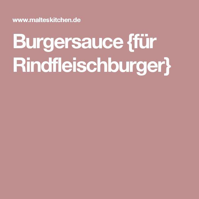 Burgersauce {für Rindfleischburger}