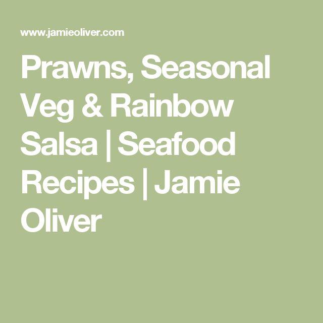 Prawns, Seasonal Veg & Rainbow Salsa | Seafood Recipes | Jamie Oliver