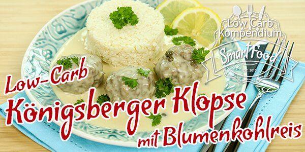 Königsberger Klopse mit Blumenkohlreis – Low-Carb & so gut wie das Original