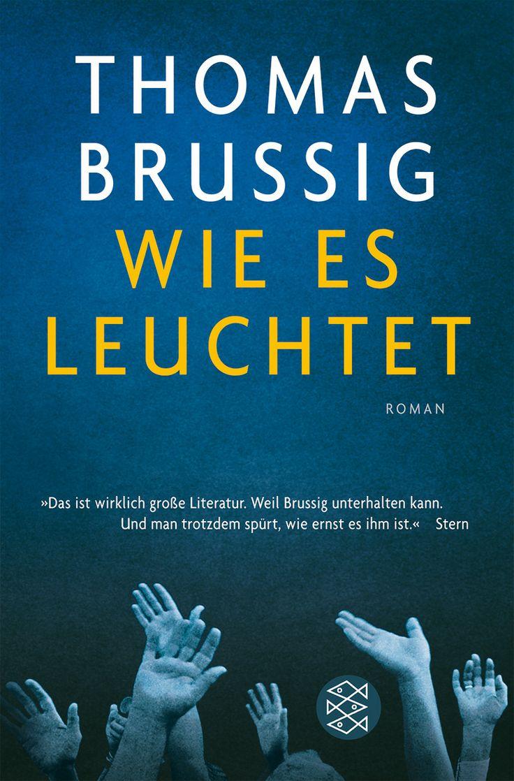 Thomas Brussig - Wie es leuchtet