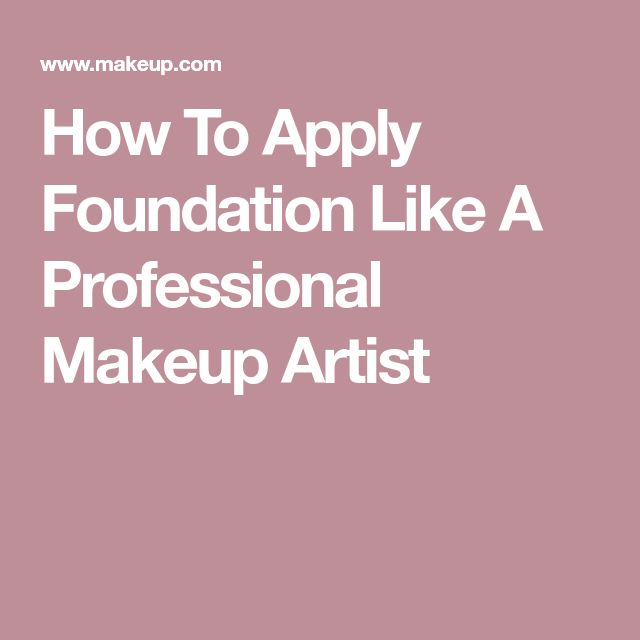 How To Apply Foundation Like A Professional Makeup Artist