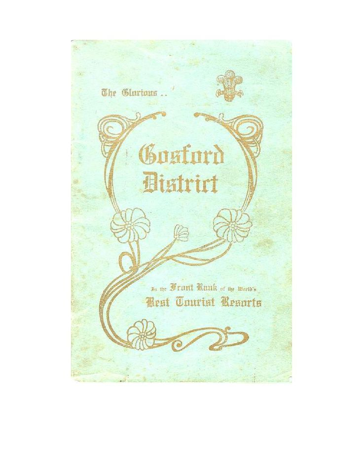 """Tourist Guide - The Glorious Gosford District. In the front rank of the world's best tourist resorts. Published by R.H. Clifton, Gosford's self-appointed """"tourism officer"""". Original in the Collection of Gosford City Library."""