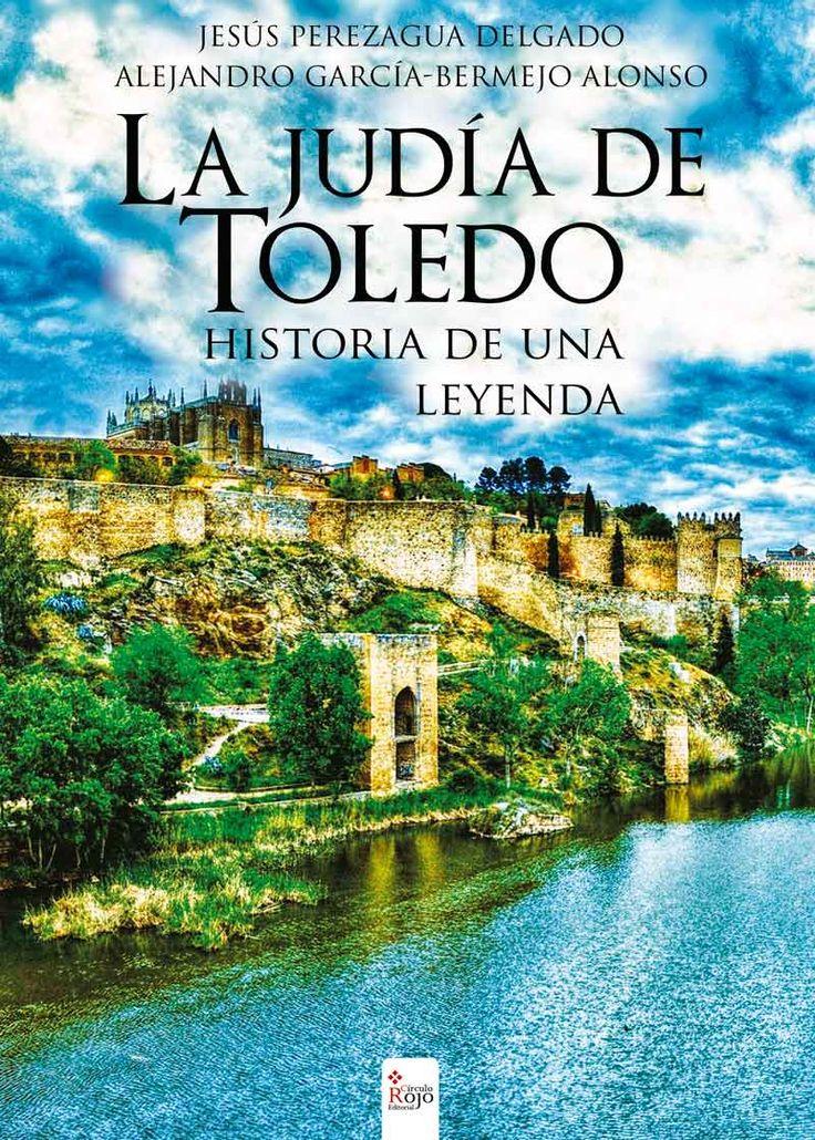 La judía de Toledo : historia de una leyenda