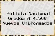 http://tecnoautos.com/wp-content/uploads/imagenes/tendencias/thumbs/policia-nacional-gradua-a-4568-nuevos-uniformados.jpg Policia. Policía Nacional gradúa a 4.568 nuevos uniformados, Enlaces, Imágenes, Videos y Tweets - http://tecnoautos.com/actualidad/policia-policia-nacional-gradua-a-4568-nuevos-uniformados/
