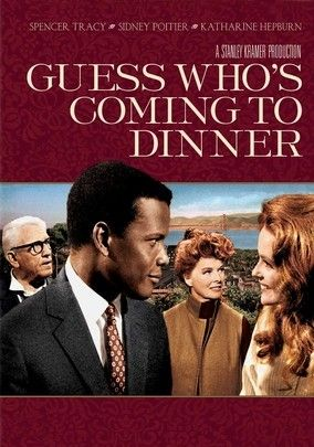 Guess Who's Coming to Dinner (1967) Sidney Poitier, Spencer Tracy and Katharine Hepburn.  Stanley Kramer directs.