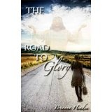 The Road To Glory (Kindle Edition)By Brianna Headen