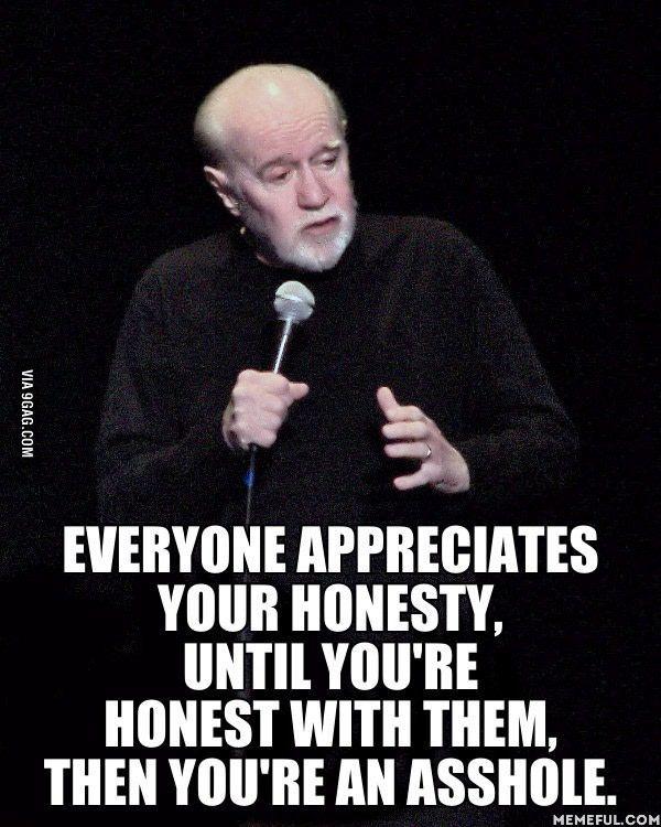 George Carlin. Honesty.....