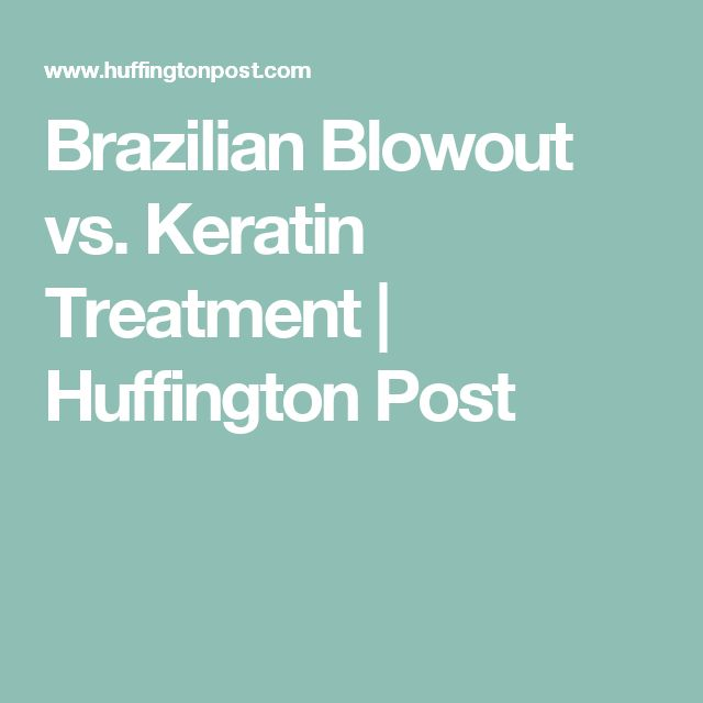 Brazilian Blowout vs. Keratin Treatment | Huffington Post
