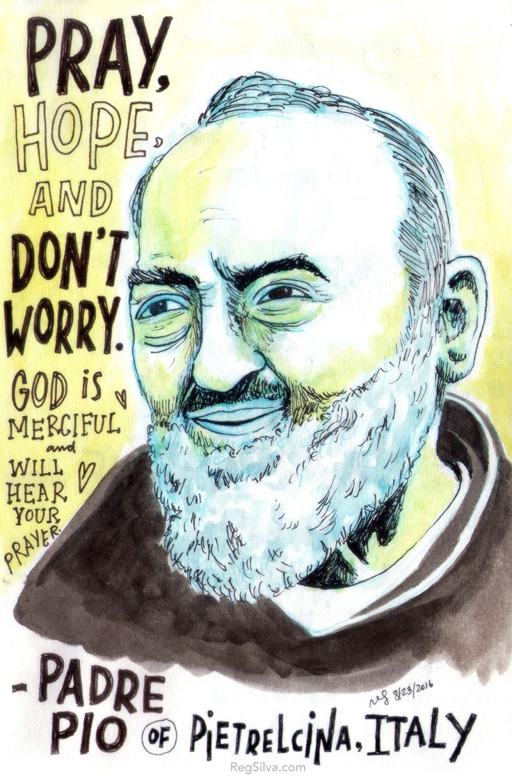 """Pray, hope, and don't worry. God is merciful and will hear your prayer."" Watercolor image of St. Padre Pio of Pietrelcina, Italy - #watercolor #art #illustration #sketchbook #lettering #handlettering"
