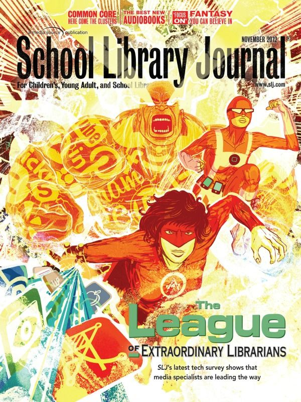 The League of Extraordinary Librarians: SLJ's latest tech survey shows that media specialists are leading the way - Nov 2012 cover story