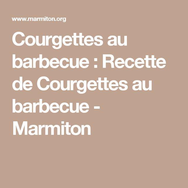 Courgettes au barbecue : Recette de Courgettes au barbecue - Marmiton